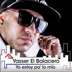 Cubasoyyo: Yasser Ramos (El Balacero) - Ya estoy pa lo mio (CD 2015)