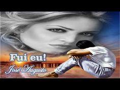 ★♫♡Fui eu!★♫♡- José Augusto - YouTube