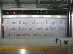 Billboard in NYC subway. She is right that's why NYC is the Greatest. Tumblr Depresion, New York Quotes, New York Tipps, New York City, City Quotes, A New York Minute, Plus Belle Citation, Empire State Of Mind, I Love Nyc