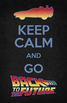 Keep Calm   Go Back To The #Future