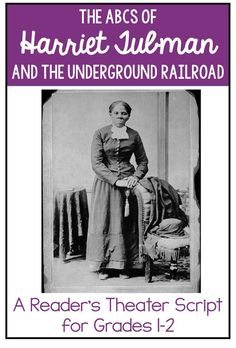The ABCs of Harriet Tubman and the Underground Railroad is a reader's theater script for students in 1st grade & 2nd grade. Your students will love learning about Harriet Tubman as they practice their reading fluency. This informational text can be used a