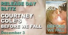 Release Day Launch: Before We Fall by Courtney Cole (Excerpt/Giveaway) ~ http://bibliophilesthoughtsonbooks.blogspot.com/2013/12/release-day-launch-before-we-fall-by.html