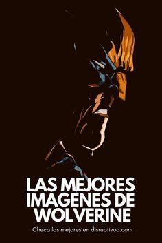 Los Mejores Wallpapers De Wolverine Para Tu Móvil Just Because