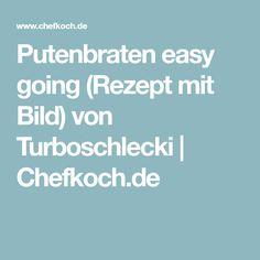 Putenbraten easy going (Rezept mit Bild) von Turboschlecki | Chefkoch.de