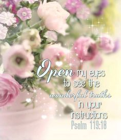 Psalm 119:18 Biblical Quotes, Bible Quotes, Bible Verses, Love Scriptures, Bible Words, Faith Prayer, Faith In God, Lord And Savior, God Jesus
