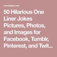 The Best OneLiner Jokes Ever Humor And People Laughing - 21 best one line jokes ever