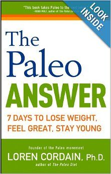 The Paleo Answer: 7 Days to Lose Weight, Feel Great, Stay Young #thepaleoanswer #loseweight #feelgreat #stayyoung #weightloss #paleo #health #healthy