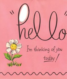 Thinking of You!!   Hello. ... from my sister Shelley