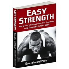Easy Strength: How to Get a Lot Stronger Than Your Competition-And Dominate in Your Sport by Pavel Tsatsouline, http://www.amazon.com/dp/0938045806/ref=cm_sw_r_pi_dp_pOOFqb08XRHM1
