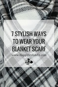 Want to learn how to wear a blanket scarf? Then this post is for you. Check out these 7 fashionable ways to style a blanket scarf with a video tutorial.