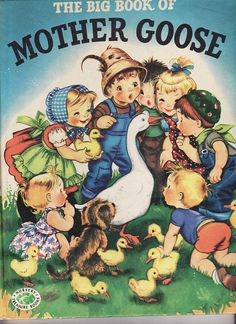 The Big Book of Mother Goose, illustrated by Alice Schelesinger; Grosset & Dunlap Publishers, New York, 1953.