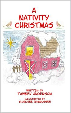 A Nativity Christmas by Tawney Anderson https://www.amazon.com/dp/B01N1ILU1U/ref=cm_sw_r_pi_dp_x_b7RrybVSSVSNA