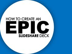 How to Use PowerPoint to Make a SlideShare Presentation