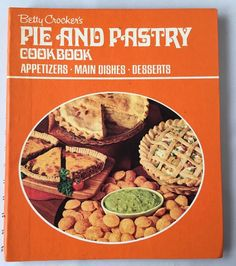 Betty Crocker's Pie And Pastry Cookbook 1972 Vintage Appetizer Main Dish Dessert | Books, Cookbooks | eBay!