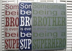 Sometimes Being A Brother Is Even Better Than Being A Superhero Word Art Sign. $48.00, via Etsy.