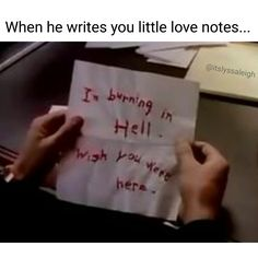 When he writes you little love notes... horror movie meme.... movie memes...   Memes by @itslyssaleigh