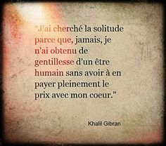 * Sad Quotes, Words Quotes, Best Quotes, Sayings, Khalil Gibran, Quote Citation, French Quotes, Life Words, Favorite Words