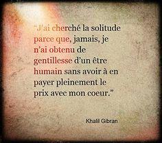 "*""J'ai cherché la solitude..."" de Khalil Gibran"