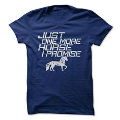 JUST ONE MORE HORSE T Shirts, Hoodies, Sweatshirts. CHECK PRICE ==► https://www.sunfrog.com/Pets/JUST-ONE-MORE-HORSE.html?41382