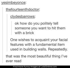 If you ever need to throw a brick at someone nicely....