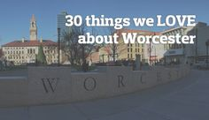 """As the """"Heart of the Commonwealth,"""" there's plenty to love about Worcester -- both old and new. Here's a look at 30 of our favorites. Worcester, Commonwealth, Old And New, Our Love, New England, Places To See, 30th, University, Spaces"""