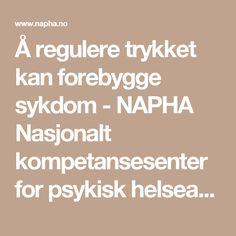 Å regulere trykket kan forebygge sykdom - NAPHA Nasjonalt kompetansesenter for psykisk helsearbeid