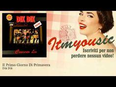 Dik Dik - Il Primo Giorno Di Primavera - ITmYOUsic