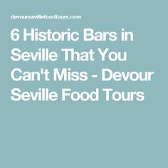 6 Historic Bars in Seville That You Can't Miss - Devour Seville Food Tours