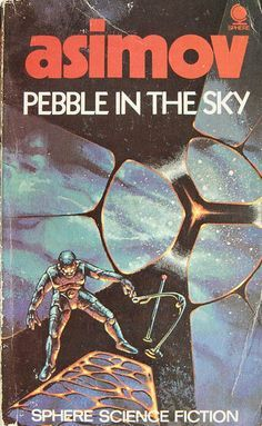 Pebble in the Sky by Isaac Asimov Sci Fi Novels, Sci Fi Books, Fiction Novels, Science Fiction Authors, Horror Fiction, Best Book Covers, Vintage Book Covers, Isaac Asimov, Book Writer