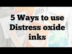 5 Ways to Use Distress Oxide Inks! - YouTube