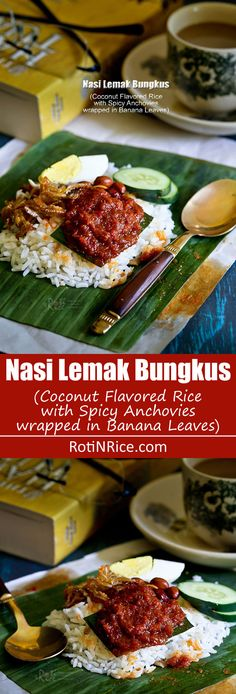 The ever popular and delicious Nasi Lemak Bungkus served with spicy anchovies, peanuts, hard boiled eggs, and cucumber slices wrapped in banana leaves.   RotiNRice