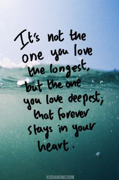 But if you happen to love someone longest AND deepest, well, then that's just perfect isn't it?