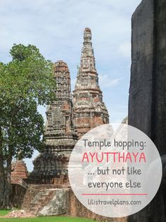 TEMPLE HOPPING IN AYUTTHAYA, THAILAND - Why you should do it differently from everyone else