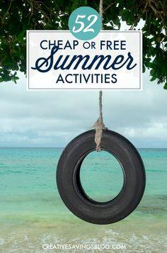 Dont get bored over the summer holidays, read these 52 summer activities to keep your a busy bee on a budget!