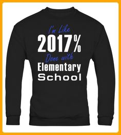 Im Like 2017 Done With ELEMENTARY SCHOOL Fun Grad T Shirt Limited Edition - Shirts für vater (*Partner-Link)