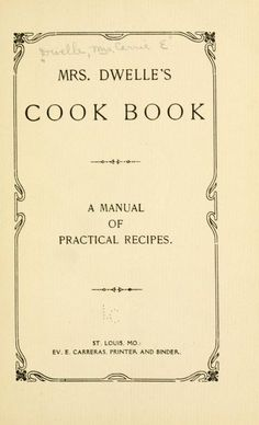 Mrs. Dwelle's cook book; a manual of practical ...