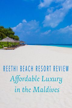 A detailed review of Reethi Beach Resort, the best choice for affordable luxury in the Maldives. | Never Ending Voyage