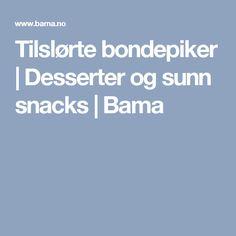 Tilslørte bondepiker | Desserter og sunn snacks | Bama