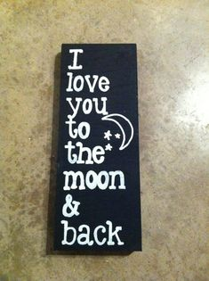 I love you to the moon and back wooden sign. $20.00, via Etsy.