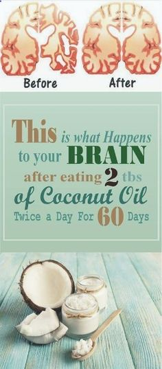 This Is What Happens To Your Brain After Eating 2 Tbs Of Coconut Oil Twice A Day For 60 Days