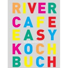 River Cafe Easy Kochbuch