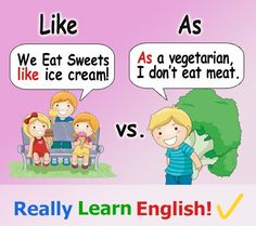 Like vs As: Many students of English have trouble knowing when to use like and when to use as. What is the difference between these two words? The rule about like and as has several different parts. That's why like and as can be difficult for students to use properly. Understanding the rule is absolutely essential, because if you mix up the words it's considered quite a big mistake. Technically, like and as are not interchangeable. This means that in some situations you have to use one, and…