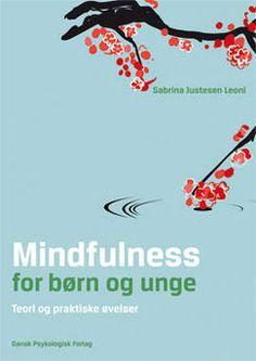 Mindfulness for børn og unge   Dansk Psykologisk Forlag