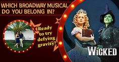 Which Broadway Musical Do You Belong In?