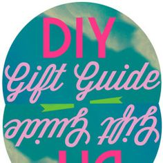 DIY Holiday Gift Guide!