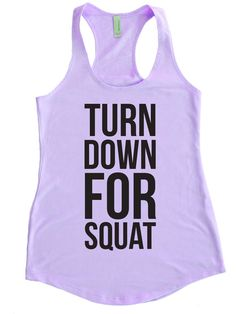 Items similar to Turn Down For Squat - Terry Tank Top - Exercise Fitness Squats Fit Gym Motivational Inspiration Shirts Clothes Funny Workout Shirts Women's on Etsy Squat Motivation, Fitness Motivation Pictures, Funny Workout Shirts, Funny Shirts, Vinyl Shirts, Workout Tanks, Workout Wear, Gym Humor, Workout Humor
