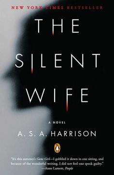The Silent Wife by A.S.A. Harrison. Apparently this summer's answer to Gone Girl. That comparison definitely piques my interest.