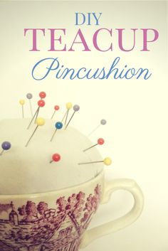 Teacup pincushion tutorial - an easy upcycling craft DIY that's really quick to make!