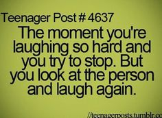 Then I end up laughing for an hour or two and everyone looks at me like I am a Freak!!! haha