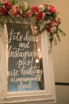 wedding hashtag, let's dance and instagram pics written on framed mirror http://www.itgirlweddings.com/blog/7-new-wedding-trends